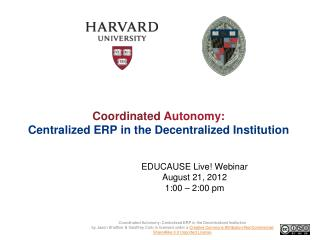 Coordinated  Autonomy:  Centralized ERP in the Decentralized Institution