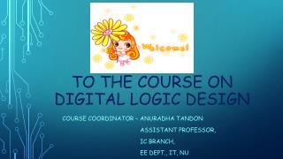 to the course on Digital Logic design