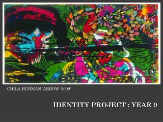 IDENTITY PROJECT : YEAR 9