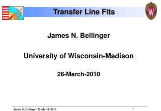 James N. Bellinger University of Wisconsin-Madison 26-March-2010