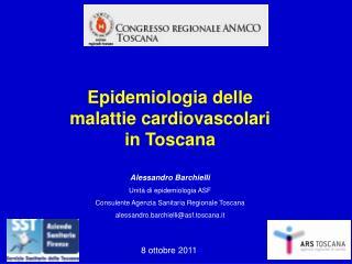Alessandro Barchielli Unit� di epidemiologia ASF Consulente Agenzia Sanitaria Regionale Toscana