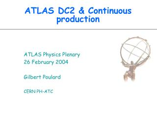 ATLAS DC2 & Continuous production