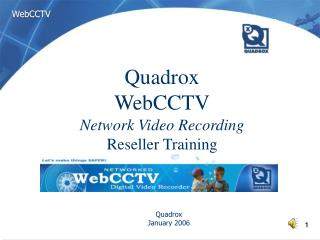 Quadrox WebCCTV Network Video Recording Reseller Training