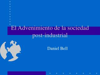 El Advenimiento de la sociedad post-industrial