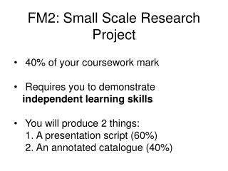 FM2: Small Scale Research Project