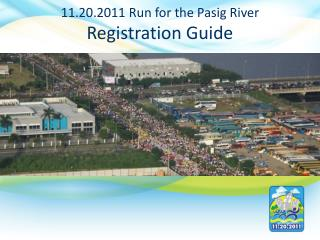 11.20.2011 Run for the Pasig River Registration Guide