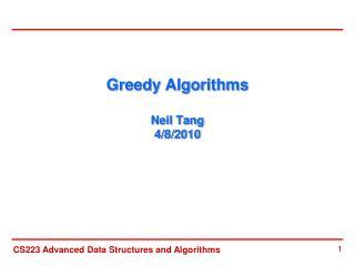 Greedy Algorithms Neil Tang 4/8/2010