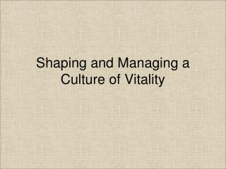 Shaping and Managing a Culture of Vitality