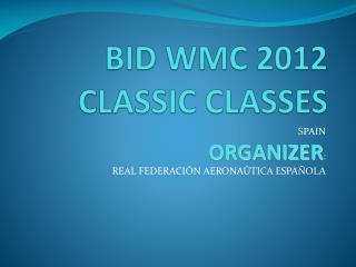 BID WMC 2012 CLASSIC CLASSES