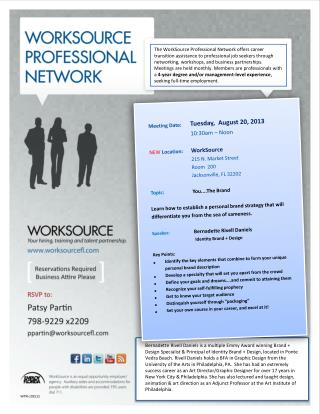 Meeting Date:	 Tuesday,  August 20, 2013 		10:30am – Noon  NEW  Location:  WorkSource