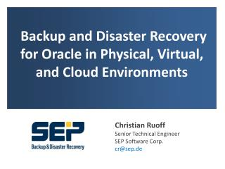 Backup and Disaster Recovery for Oracle in Physical, Virtual, and Cloud Environments