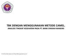 TBK DENGAN MENGGUNAKAN METODE CAMEL. ANALISIS TINGKAT KESEHATAN PADA PT. BANK SYARIAH MANDIRI