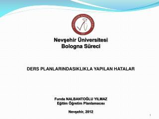 Nevşehir Üniversitesi Bologna Süreci DERS PLANLARINDASIKLIKLA  YAPILAN HATALAR