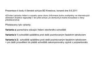 Prezentace k bodu 4 členské schůze BD Kneslova, konané dne 9.6.2011