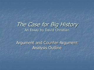 The Case for Big History An Essay by David Christian