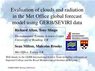 Evaluation of clouds and radiation in the Met Office global forecast model using GERB/SEVIRI data