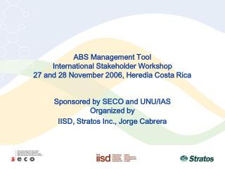 ABS Management Tool International Stakeholder Workshop 27 and 28 November 2006, Heredia Costa Rica