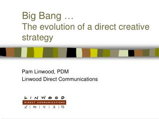 Big Bang … The evolution of a direct creative strategy