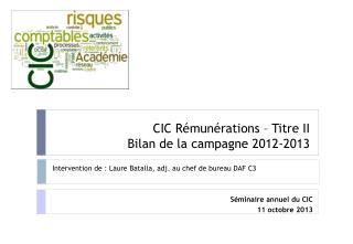 CIC Rémunérations – Titre II  Bilan de la campagne 2012-2013