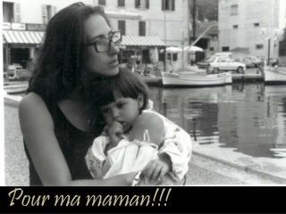 Pour ma maman!!!