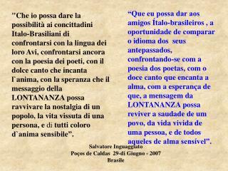 Salvatore Inguaggiato Poços de Caldas  29-di Giugno  -  2007 Brasile