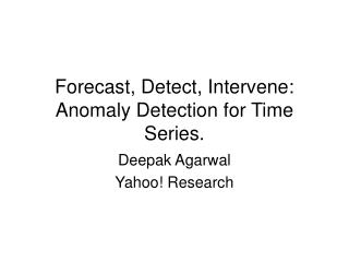 Forecast, Detect, Intervene: Anomaly Detection for Time Series.
