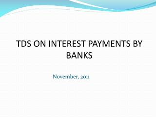 TDS ON INTEREST PAYMENTS BY BANKS