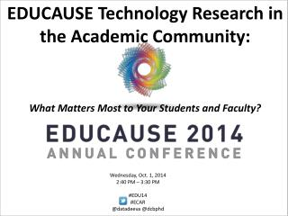 EDUCAUSE Technology Research in the Academic Community: