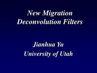 New Migration Deconvolution Filters