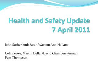 Health and Safety Update 7 April 2011