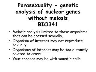 Parasexuality - genetic analysis of nuclear genes without meiosis BIO341