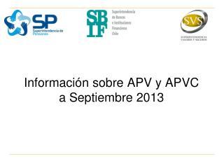 Información sobre APV y APVC  a Septiembre 2013