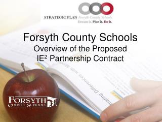 Forsyth County Schools Overview of the Proposed  IE 2  Partnership Contract
