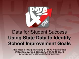 Data for Student Success  Using State Data to Identify School Improvement Goals