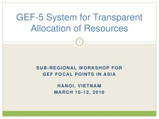 GEF-5 System for Transparent Allocation of Resources