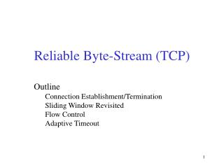 Reliable Byte-Stream (TCP)