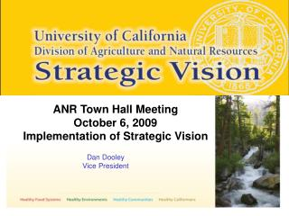 ANR Town Hall Meeting October 6, 2009 Implementation of Strategic Vision