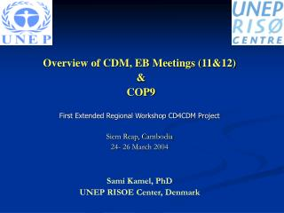 Overview of CDM, EB Meetings 1112    COP9    First Extended Regional Workshop CD4CDM Project    Siem Reap, Cambodia 24-