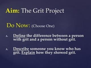 Aim:  The Grit Project