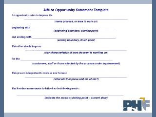 AIM or Opportunity Statement Template An opportunity exists to improve the