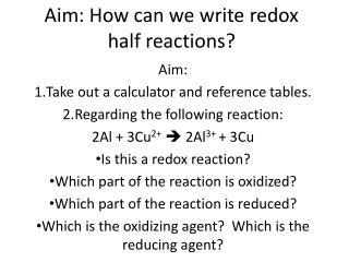Aim: How can we write redox half reactions?