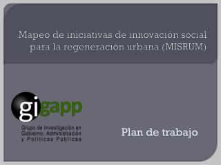 Mapeo  de iniciativas de innovación social  para la regeneración urbana ( MISRUM )