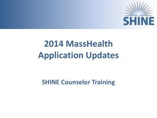 2014  MassHealth Application Updates