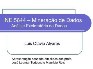 INE 5644 – Mineração de Dados        Análise Exploratória de Dados