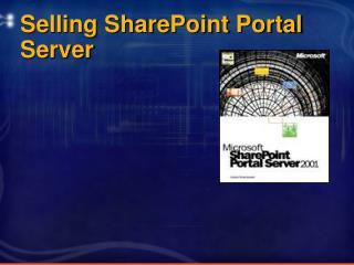 Selling SharePoint Portal Server
