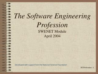 The Software Engineering Profession  SWENET Module April 2004