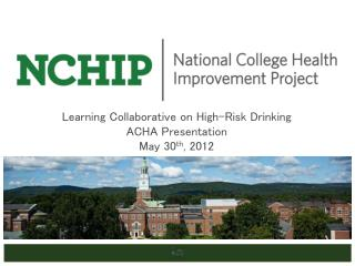 Learning Collaborative on High-Risk Drinking ACHA Presentation May 30 th , 2012