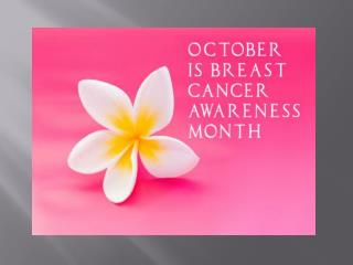 Breast Cancer Month  Educates Women about the importance Of early detection.