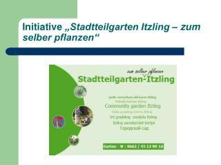 "Initiative  ""Stadtteilgarten Itzling – zum selber pflanzen"""