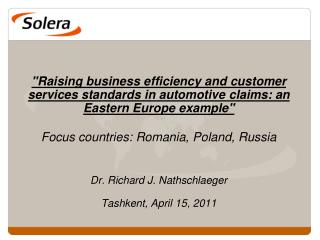 Solera – a Global Company with a strong 		 focus on Central & Eastern Europe
